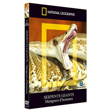 NATIONAL GEOGRAPHIC - SERPENTS GEANTS - MANGEURS D'HOMMES