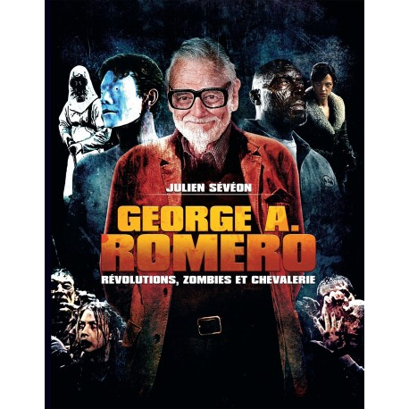 GEORGE A ROMEO - REVOLUTIONS, ZOMBIES ET CHEVALERIE
