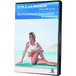 GYM A LA MAISON POUR ELLE ET LUI - RENFORCEMENT MUSCULAIRE ET STRETCHING