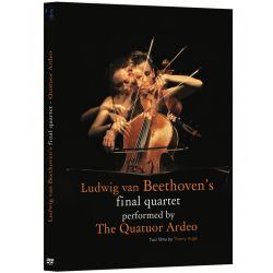 LUDWIG VAN BEETHOVEN'S FINAL QUARTET PERFORMED BY THE QUATUOR ARDEO