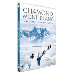CHAMONIX MONT BLANC : UNE HISTOIRE DE CONQUETE