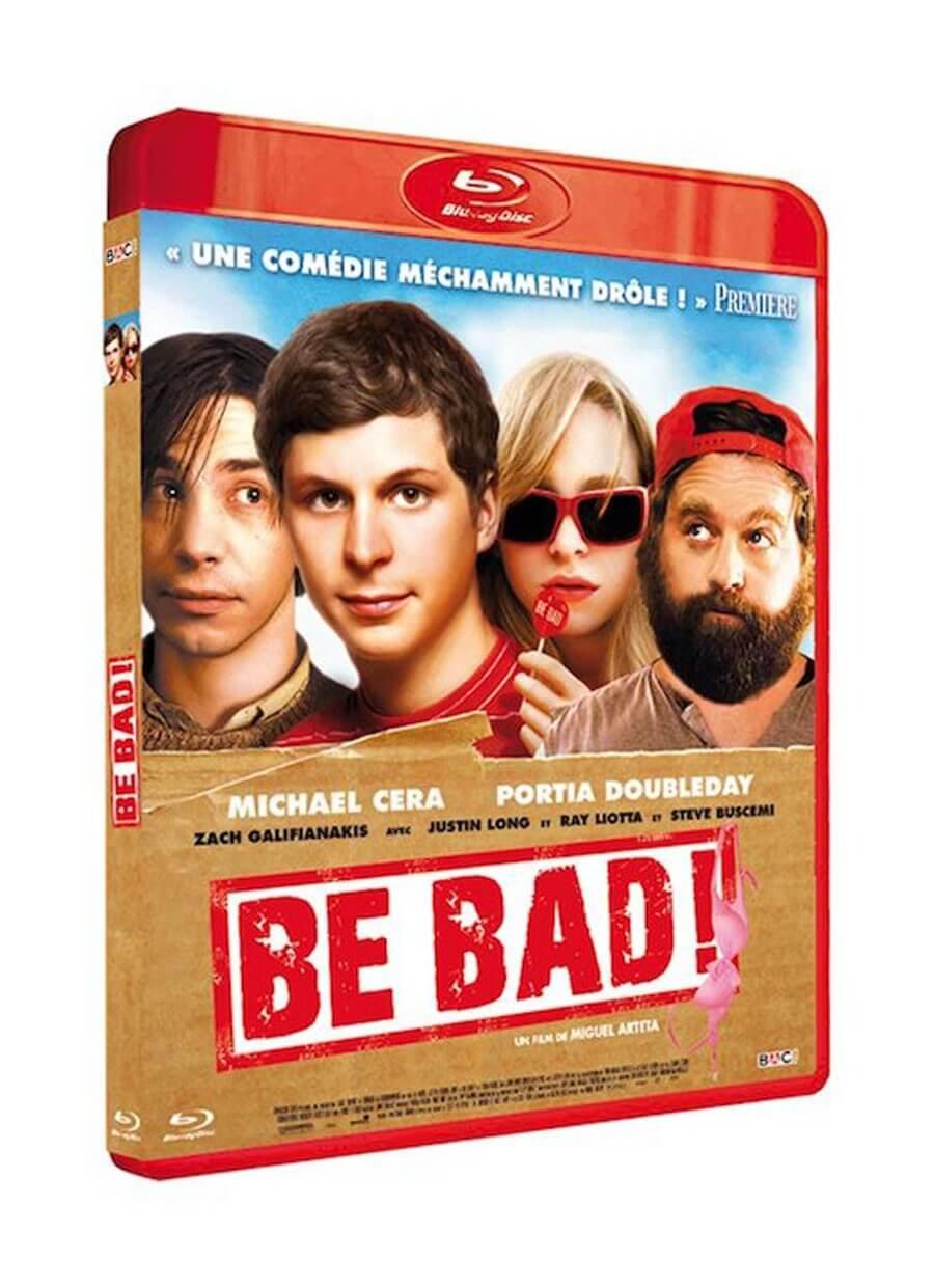 BE BAD !