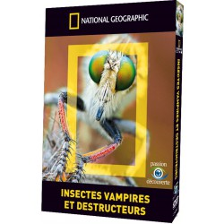 NATIONAL GEOGRAPHIC - INSECTES VAMPIRES ET DESTRUCTEURS