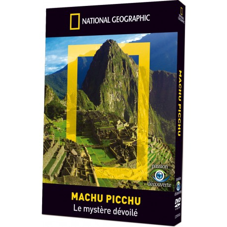 NATIONAL GEOGRAPHIC - MACHU PICCHU, LE MYSTERE DEVOILE