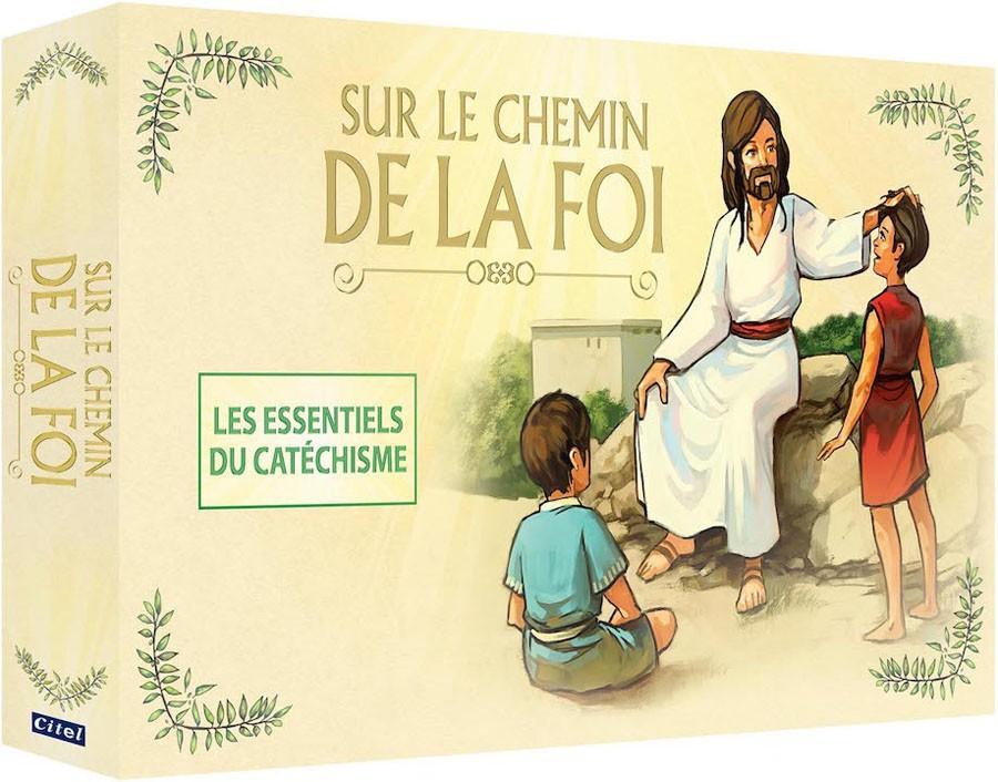 SUR LE CHEMIN DE LA FOI : LES ESSENTIELS DU CATECHISME