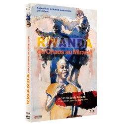 RWANDA, DU CHAOS AU MIRACLE